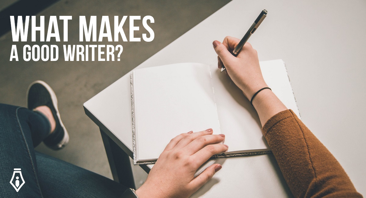 What makes a good writer? Tips for writers