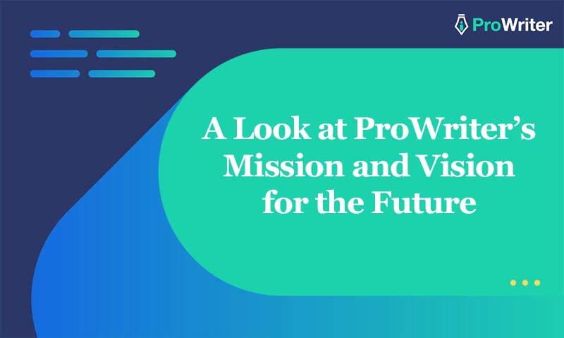 A Look at ProWriter's Mission and Vision for the Future