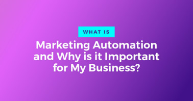 Marketing Automation: Why is it Important For My Business?