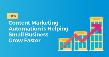 How Content Marketing Automation is Helping Small Business Grow Faster
