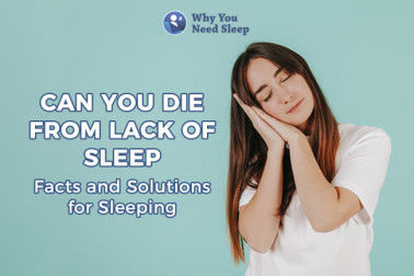 Can You Die from Lack of Sleep -- Facts and Solutions for Sleeping