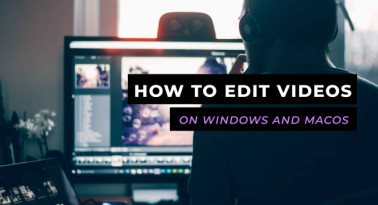 How to Edit Videos on Windows and macOS