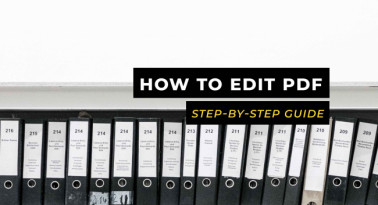 How to Edit PDF: A Step-By-Step Guide You'll Need