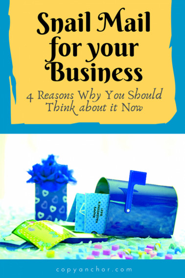 Snail Mail for Your Business: 4 Reasons to Use It Now - Copy Anchor
